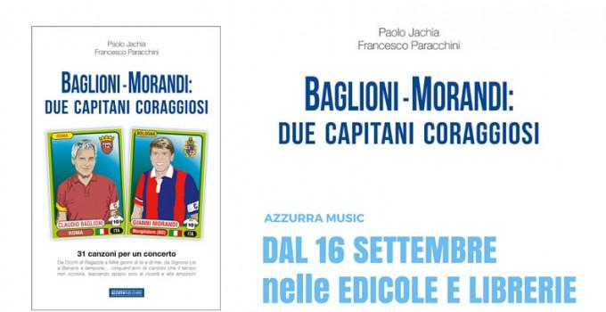 """Nelle edicole e liberie """"Baglioni-Morandi: Due Capitani Coraggiosi"""