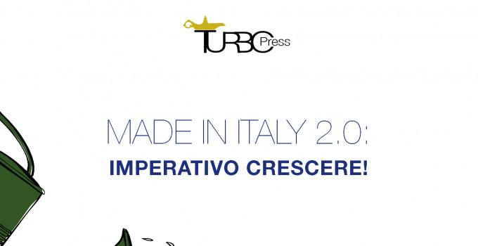 """MADE IN ITALY 2.0: IMPERATIVO CRESCERE! è il libro destinato a diventare un """"cult"""" fra i manager italiani"""