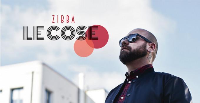 """Zibba - """"Le Cose''"""