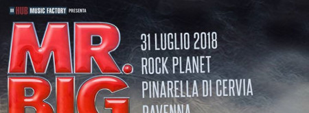 Mr Big at Rock Planet, Pinarella di Cervia RA