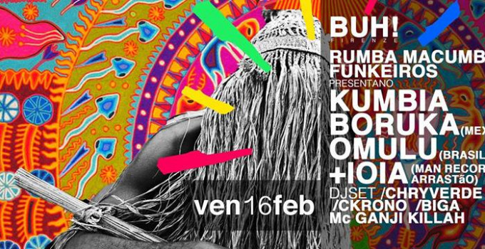 BUH, venerdì 16 febbraio il producer brasiliano Omulu e i messicani Kumbia Boruka