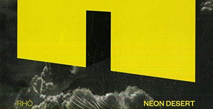 """RHÒ -  """"Neon Desert"""""""
