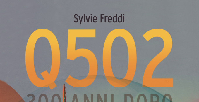 Q502: la fantascienza di Sylvie Freddi. Viaggio tra le pagine