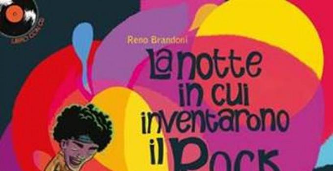 """""""LA NOTTE IN CUI INVENTARONO IL ROCK"""" è il nuovo libro per ragazzi di RENO BRANDONI, illustrazioni di Chiara Di Vivona"""
