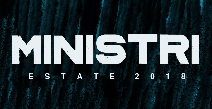 """MINISTRI: dopo il grande successo del tour nel club, al via il 29 giugno il tour estivo """"MINISTRI ESTATE 2018"""""""