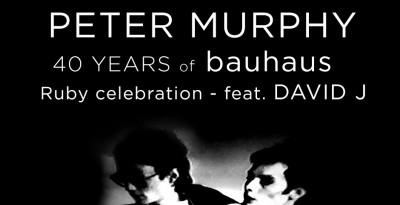 PETER MURPHY (with DAVID J): due date autunnali per celebrare i 40 anni dei BAUHAUS