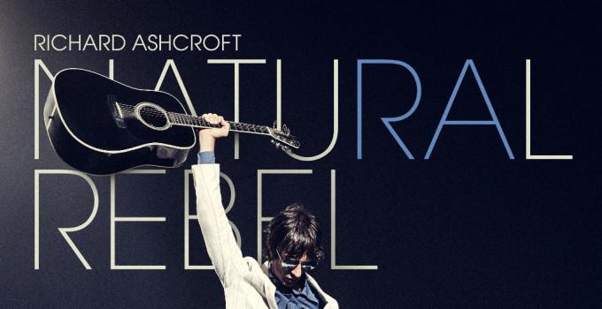 RICHARD ASHCROFT  Annuncia il nuovo album solista  NATURAL REBEL in uscita il 19 ottobre