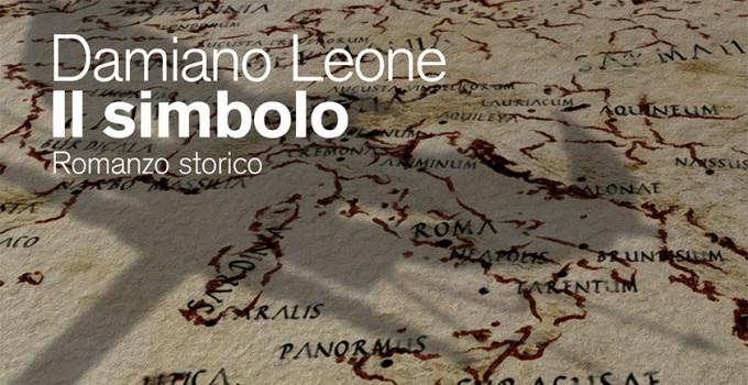 Il simbolo di Damiano Leone: un romanzo storico che lascia il sengo