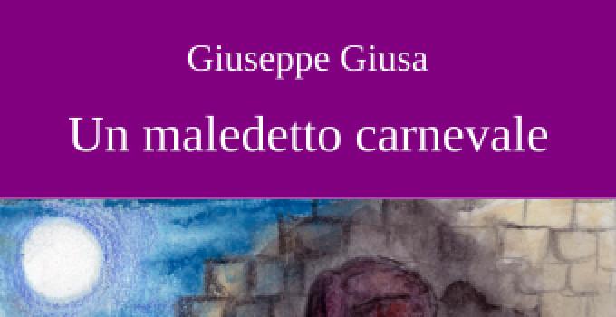 Un maledetto carnevale di Giuseppe Giusa: un tema profondamente attuale