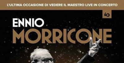ENNIO MORRICONE DIRIGERA' I SUOI  CONCERTI D'ADDIO  A VERONA E ROMA