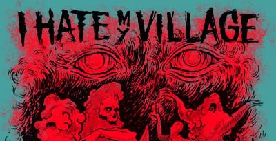 I HATE MY VILLAGE - PRIME DATE DEL TOUR!