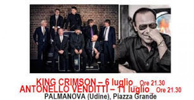 ESTATE DI STELLE a PALMANOVA - In arrivo in concerto i fenomeni progressive rock KING CRIMSON e il grande ANTONELLO VENDITTI