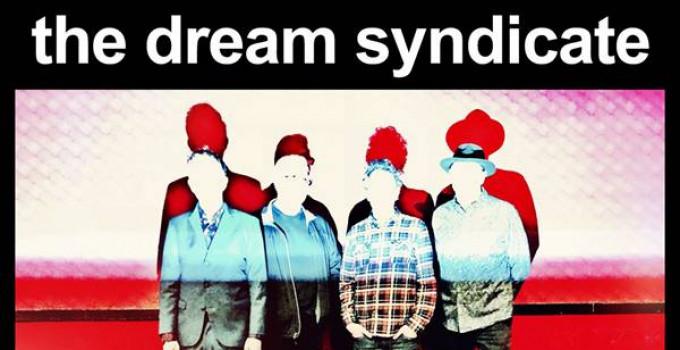 THE DREAM SYNDICATE in Italia a giugno con il nuovo album in studio!