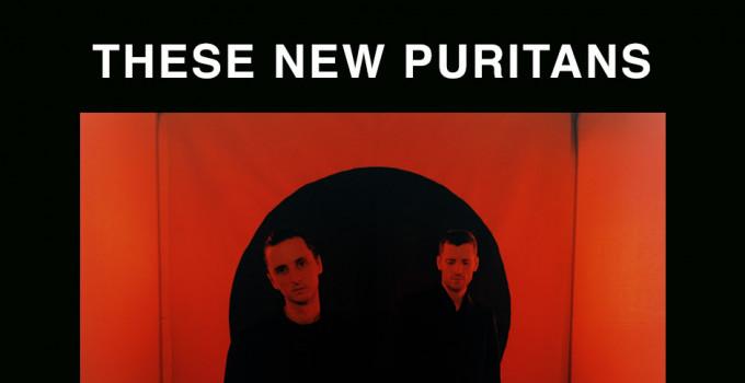 THESE NEW PURITANS: due imperdibili date italiane per presentare il nuovo album 'Inside The Rose', fuori dal 22 marzo