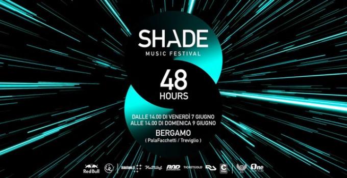 Shade Music Festival 2019 / 48 Hours / Bergamo / 7 ed 8 giugno