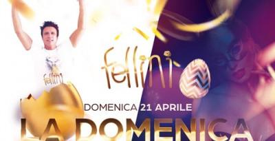 Fellini - Pogliano Milanese (MI): 19/4 Dj Herca, 20/4 Sabato Fellini, 21/4 Domenica di Pasqua + Sei Bellissima