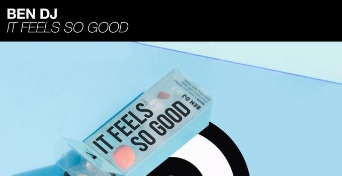 Ben Dj, ci si scatena col nuovo singolo It Feels So Good