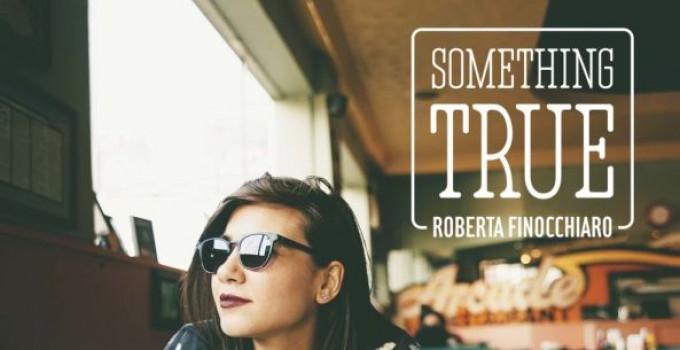 """ROBERTA FINOCCHIARO: domenica 21 luglio live al Buscadero Day (VA) presenta al pubblico """"Something True"""", il suo ultimo disco"""