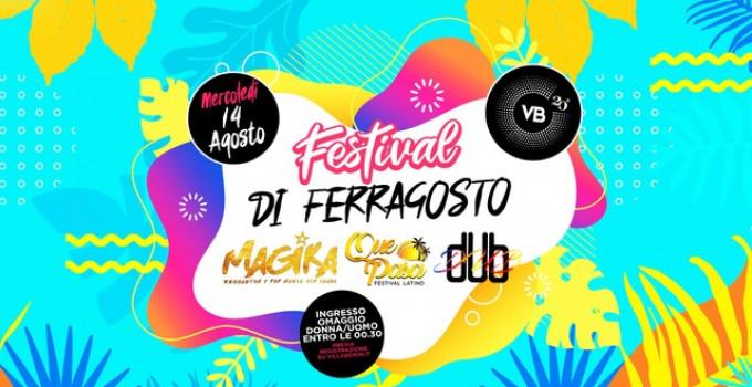 14/8 Festival di Ferragosto @ Villa Bonin: la notte più incandescente dell'estate '19, con dUb, Magika, Que Pasa