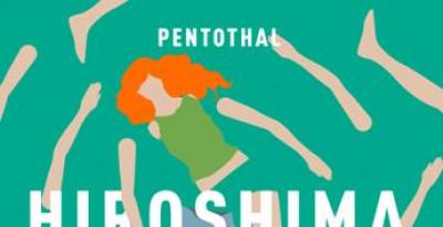 PENTOTHAL   presentano IL NUOVO SINGOLO HIROSHIMA fuori venerdì 20 SETTEMBRE