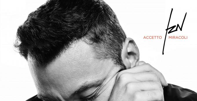 """TIZIANO FERRO: da OGGI nuovo VIDEO E SINGOLO di """"ACCETTO MIRACOLI"""", title-track dell'album atteso il 22 novembre 2019"""