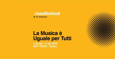resetfestival La Musica è Uguale per Tutti