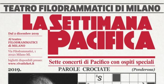 """""""LA SETTIMANA PACIFICA"""": dal 2 all'8 dicembre al Teatro Filodrammatici di Milano 7 concerti di PACIFICO con 7 ospiti speciali."""