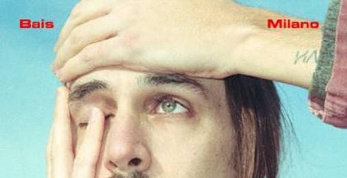 """BAIS: è uscito """"MILANO"""", singolo d'esordio dell'artista, che anticipa il disco di prossima uscita"""