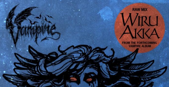 VAMPIRE - ascolta un nuovo singolo