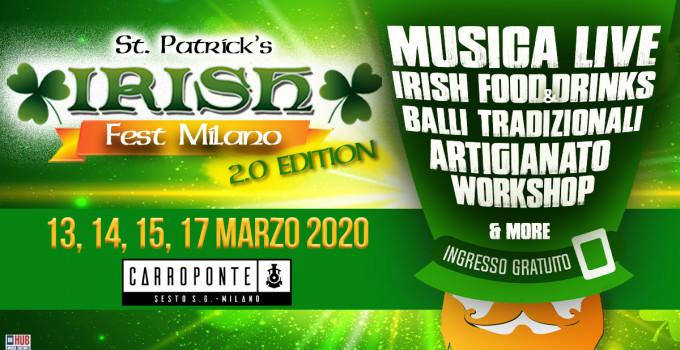 ST. PATRICK'S IRISH FEST MILANO 2.0     IL 13, 14, 15 E 17 MARZO LA MAGIA DELL'IRLANDA È AL CARROPONTE