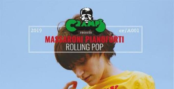 Massaroni Pianoforti - è uscito Rolling Pop, il suo primo album per Cramp Records