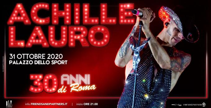 """ACHILLE LAURO, """"30 anni di Roma"""": un appuntamento speciale nella sua città che manderà in corto circuito i generi musicali"""