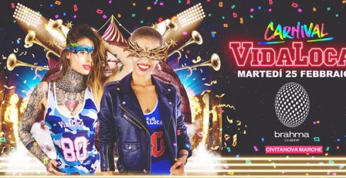 Vida Loca Carnival Edition @  Brahma Clubship - Civitanova Marche (MC)