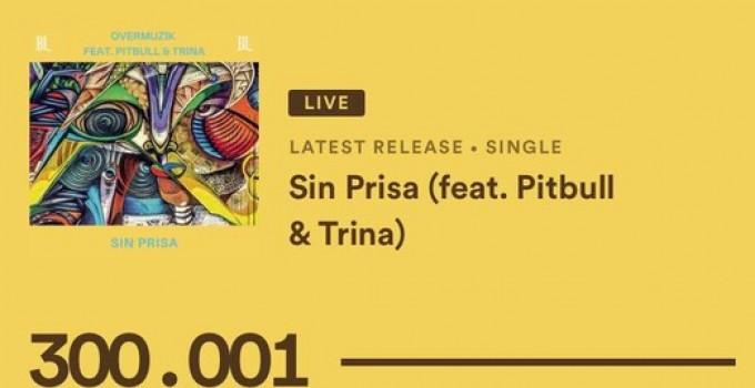 """Overmuzik - """"Sin Prisa"""" feat. Pitbull & Trina è stata ascoltata su Spotify più di 300.000 volte in 48 ore appena!"""