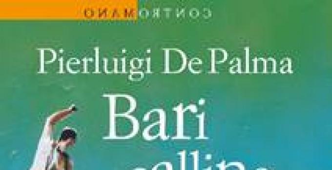 """PIERLUIGI DE PALMA  """"BARI CALLING""""  DAL 28 MAGGIO IN LIBRERIA"""