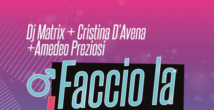 """Venerdì 5 giugno esce """"FACCIO LA BRAVA"""", il nuovo singolo di DJ MATRIX con CRISTINA D'AVENA e AMEDEO PREZIOSI"""