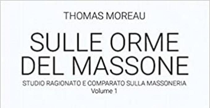 Intervista a Thomas Moreau,  autore dell'opera in sei volumi Sulle orme del massone