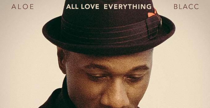 ALOE BLACC  ANNUNCIA IL NUOVO ALBUM ALL LOVE EVERYTHING IN USCITA IL 2 OTTOBRE SU BMG