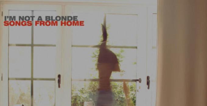 I'M NOT A BLONDE : SONGS FROM HOME IL NUOVO EP DEL DUO ELECTRO-PUNK IN UNA INEDITA VESTE INTIMA E ACUSTICA