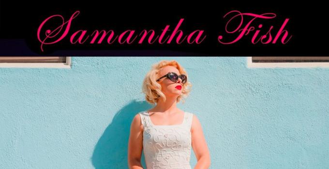 """SAMANTHA FISH  rinnovata la presenza al PISTOIA BLUES FESTIVAL edizione 2021 con il nuovo album """"Kill Or Be Kind"""""""