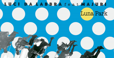 LUCI DA LABBRA: LUNA PARK (feat. Majuri) è il nuovo singolo in uscita per 3menda Dischi.