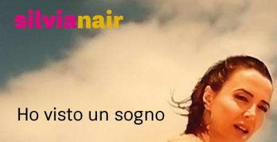 """SILVIANAIR   IN RADIO E SU TUTTE LE PIATTAFORME DIGITALI """"HO VISTO UN SOGNO/SHOW ME"""""""