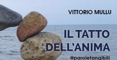 Vittorio Mullu, Il tatto nell'anima