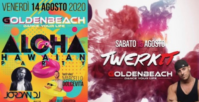 Ferragosto '20 by Golden Group: Aloha Party e Twerk It al Golden Beach Albisola (SV); Apericena Spettacolo, Gli Anni al Beefly L