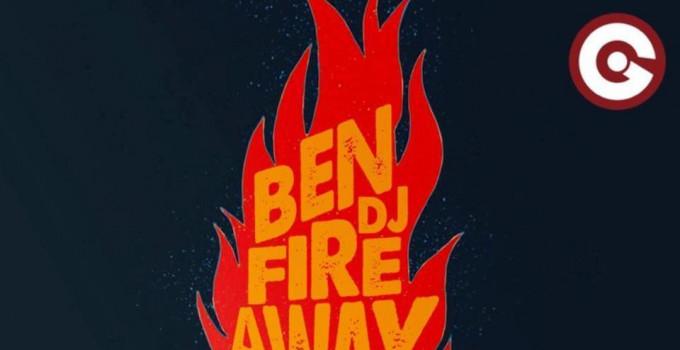 """Ben Dj, è l'ora di """"Fire Away"""""""