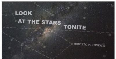 ROBERTO VENTIMIGLIA, uscirà il 25 settembre il nuovo album Look at the stars tonite (A lockdown time diary)