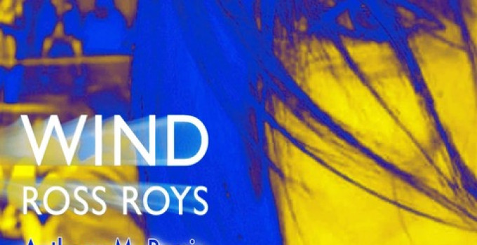 "Ross Roys, ""Wind"", ecco il remix di Anthony M."