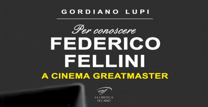 Intervista a Gordiano Lupi, autore della biografia Federico Fellini - A Cinema Greatmaster.