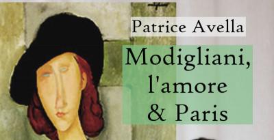 """Intervista a Patrice Avella autore di """"Modigliani, l'amore & Paris"""""""