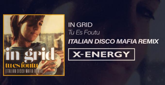 """""""Tu es Foutu"""" by In-Grid, gli Italian Disco Mafia hanno realizzato un remix"""